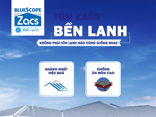 BLUESCOPE ZACS® BỀN LẠNH - Sản phẩm tập đoàn BlueScope